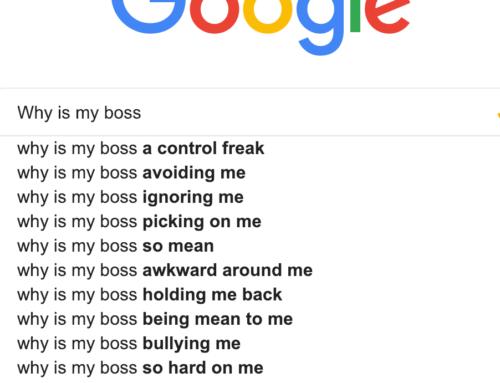 Hey Google, why is my boss a control freak?